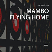Mambo Flying Home de Various Artists