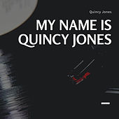 My Name is Quincy Jones de Quincy Jones
