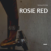Rosie Red by Various Artists