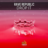 Drop It by Rave Republic