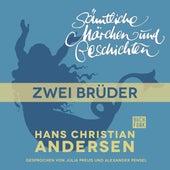H. C. Andersen: Sämtliche Märchen und Geschichten: Zwei Brüder by Hans Christian Andersen