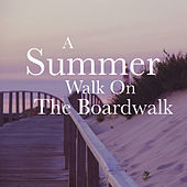 A Summer Walk On The Boardwalk de Various Artists