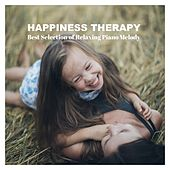 Happiness Therapy: Best Selection of Relaxing Piano Melody von Various Artists