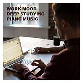 Work Mood Deep Studying Piano Music von Various Artists