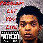 Let You Live von Problem