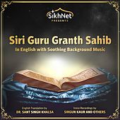 Siri Guru Granth Sahib (In English with Soothing Background Music) by Sikhnet