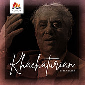 Khachaturian Essentials by Various Artists