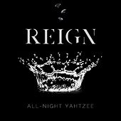 Reign de All Night Yahtzee