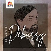 Relax with Debussy von Various Artists