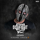 Oldschool Gangsta EP by The Forsaken