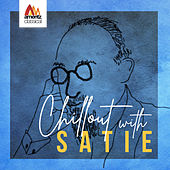 Chillout with Satie von Various Artists