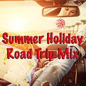 Summer Holiday Road Trip Mix by Various Artists