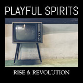 Rise and Revolution by Playful Spirits