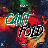 Can't Fold by Tee Huff