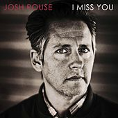 I Miss You von Josh Rouse