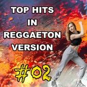 Top Hits in Reggaeton Version, Vol. 2 von Reggaeboot