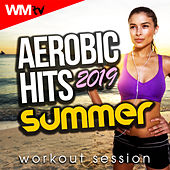 Aerobic Hits 2019 Summer Workout Session (60 Minutes Non-Stop Mixed Compilation for Fitness & Workout 135 Bpm / 32 Count) by Workout Music Tv