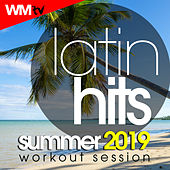 Latin Hits Summer 2019 Workout Session (60 Minutes Non-Stop Mixed Compilation for Fitness & Workout 128 Bpm / 32 Count) by Workout Music Tv