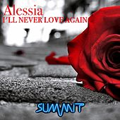 I'll Never Love Again (Remix 80) by Alessia