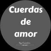 Cuerdas de amor de Roy Cantalicio