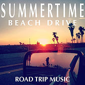 Summertime Beach Drive Road Trip Music by Various Artists