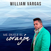ME DUELE EL corazón (Radio Edit) de William Vargas