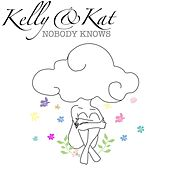 Nobody Knows de Kelly