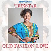 Old Fashion Love von Trixstar