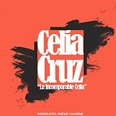 La Incomparable Celia (Original Artist, Original Recordings) de Celia Cruz