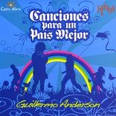 Canciones Para Un Pais Mejor by Guillermo Anderson