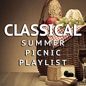 Classical Summer Picnic Playlist von Various Artists