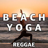 Beach Yoga Reggae by Various Artists