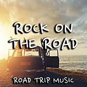 Rock On The Road Road Trip Music von Various Artists
