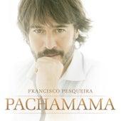 Pachamama de Francisco Pesqueira