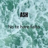 No te hare falta von Ash