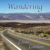 Wandering by Louis Landon