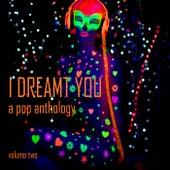 I Dreamt You: A Pop Anthology, Vol. 2 de Various Artists