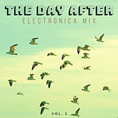 The Day After: Electronica Mix, Vol. 2 von Various Artists