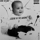 Legend In The Making 3 by Chris Da King