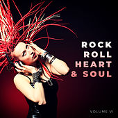 Rock Roll Heart & Soul, Vol. 6 by Various Artists