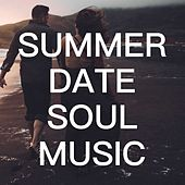 Summer Date Soul Music by Various Artists