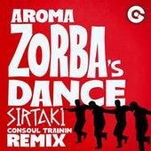 Zorba's Dance (Sirtaki) (Consoul Trainin Remix) by Aroma