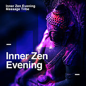 Inner Zen Evening von Massage Tribe