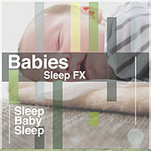 Babies Sleep FX by Baby Sleep Sleep