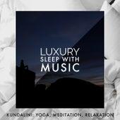Luxury Sleep with Music by Kundalini: Yoga, Meditation, Relaxation