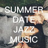 Summer Date Jazz Music von Various Artists