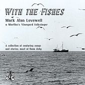 With the Fishes by Mark Alan Lovewell