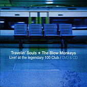 Travelin' Souls - Live!  At the Legendary 100 Club by The Blow Monkeys