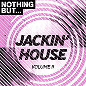 Nothing But... Jackin' House, Vol. 11 - EP by Various Artists