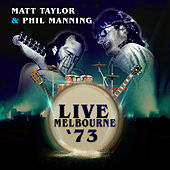 Live Melbourne '73 by Matt Taylor